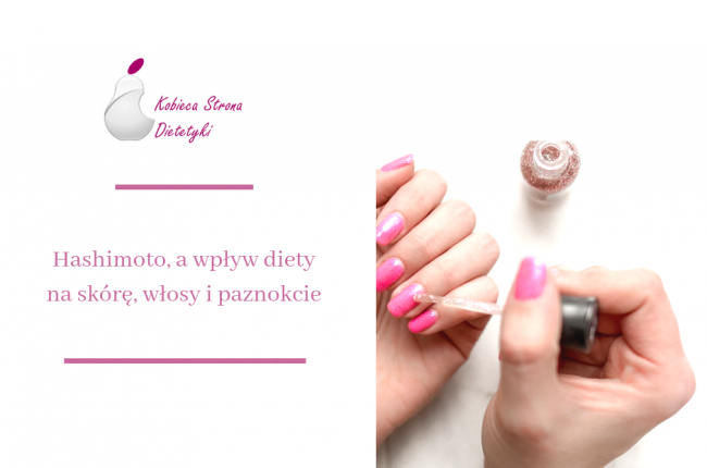 hashimoto-wplyw-diety-skora-wlosy-paznokcie