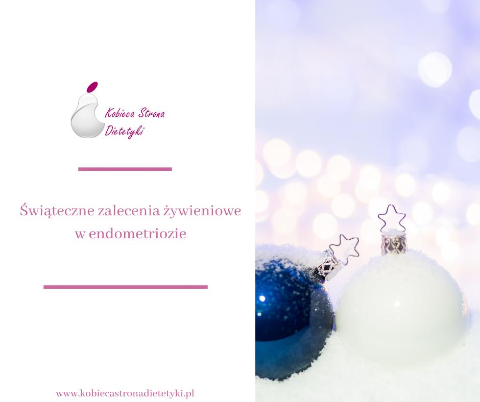 swiateczne-zalecenia-zywieniowe-endometrioza