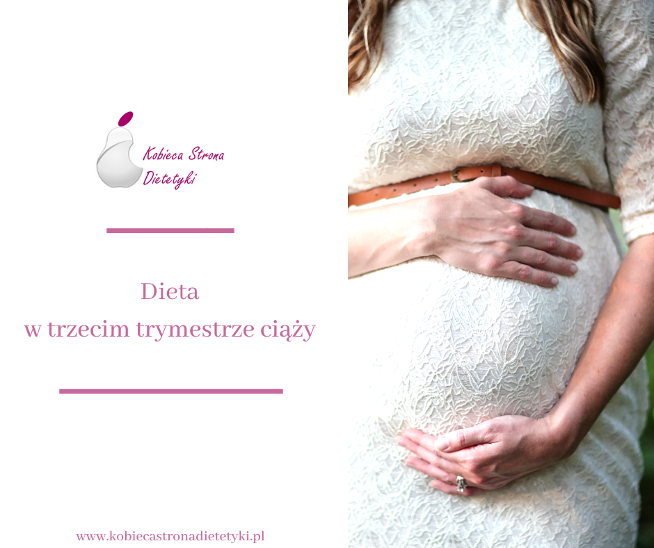 dieta-trzeci-trymestr-ciazy