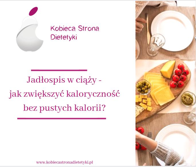 jadlospis-w-ciazy-jak-zwiekszyc-kalorycznosc-bez-pustych-kalorii