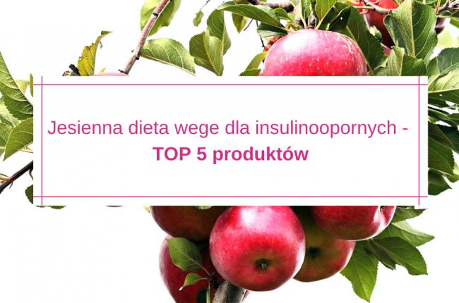 jesienna-dieta-wege-dla-insulinoopornych-top-5-produktow